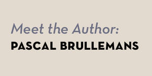Meet the author: Pascal Brullemans