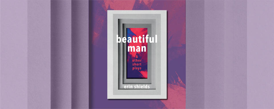 Beautiful Man & Other Short Plays cover