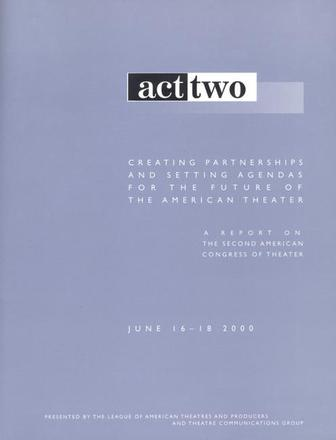 Act Two - Creating Partnerships and Setting Agendas for the Future of the American Theater