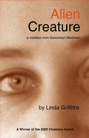 Alien Creature - A Visitation From Gwendolyn MacEwen