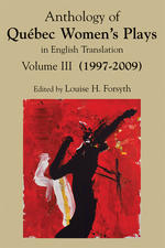 Anthology of Quebec Women's Plays in English Translation Volume Three