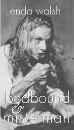bedbound & misterman