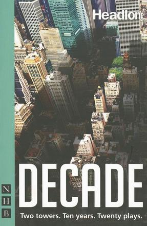 Decade - Twenty New Plays About 9/11 and Its Legacy