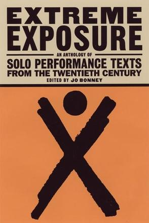 Extreme Exposure - An Anthology of Solo Performance Texts from the Twentieth Century
