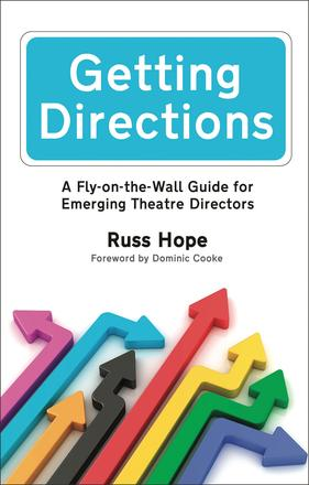 Getting Directions - A Fly-on-the-Wall Guide for Emerging Theatre Directors