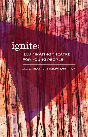 Ignite - Illuminating Theatre for Young People