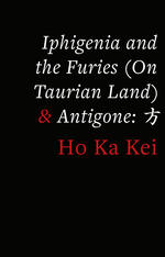 Iphigenia and the Furies (On Taurian Land)&Antigone: ?