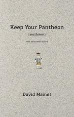 Keep Your Pantheon (and School)