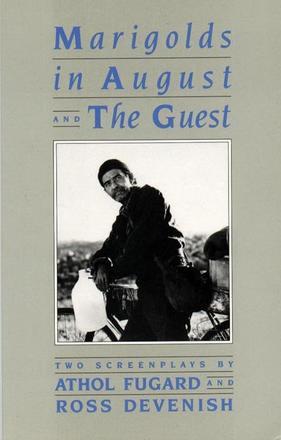 Marigolds in August / The Guest - Two Screenplays
