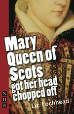 Mary Queen of Scots Got Her Head Chopped Off