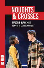 Noughts & Crosses (Sabrina Mahfouz/Pilot Theatre version)