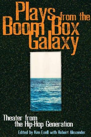 Plays From the Boom Box Galaxy - Anthology for the Hip Hop Generation