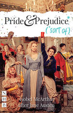 Pride and Prejudice* (*sort of)
