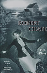 Robert Chafe: Two Plays
