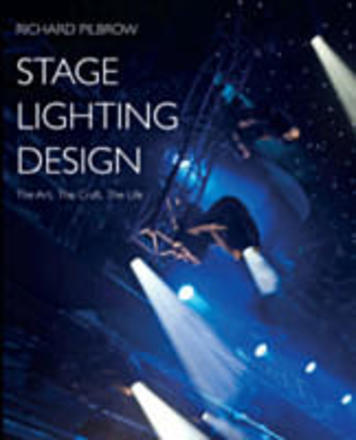 Stage Lighting Design - The Art, the Craft, the Life