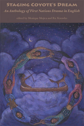 Staging Coyote's Dream Volume 1 - An Anthology of First Nations Drama in English