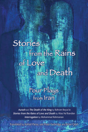 Stories from the Rains of Love and Death - Four Plays from Iran