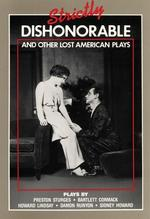 Strictly Dishonorable and Other Lost American Plays
