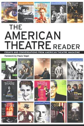 The American Theatre Reader - Essays and Conversations from American Theatre magazine