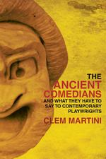 The Ancient Comedians and the Influence They Had on Contemporary Theatre