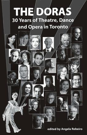 The Doras - Thirty Years of Theatre, Opera and Dance In Toronto