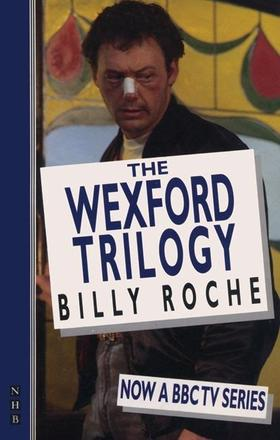 The Wexford Trilogy - A Handful of Stars; Poor Beast in the Rain; Belfry