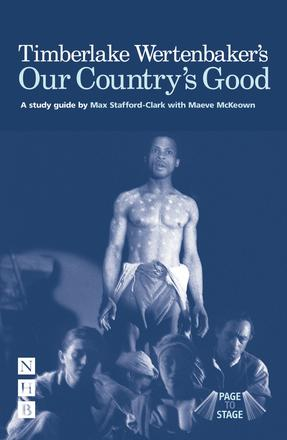 Timberlake Wertenbaker's Our Country's Good - Page to Stage study guide
