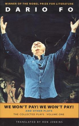 We Won't Pay! We Won't Pay! And Other Works - The Collected Plays of Dario Fo, Volume One