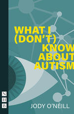 What I (Don't) Know About Autism